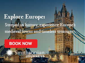 Enjoy a Europe Adventure with Smithsonian Journeys