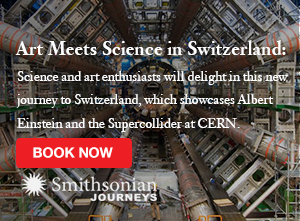 Join Smithsonian Journeys on a trip to CERN