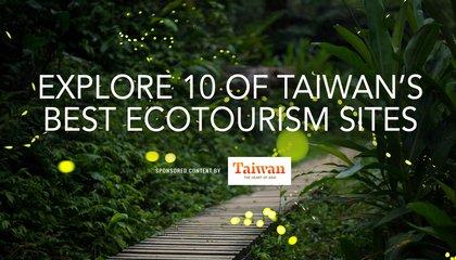 Explore 10 of Taiwan's Best Ecotourism Sites